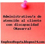 Administrativo/a de atención al cliente con discapacidad (Navarra)