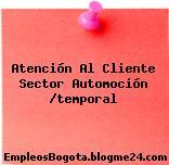 Atención Al Cliente Sector Automoción /temporal