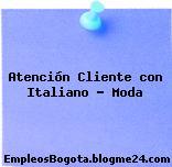 Atención Cliente con Italiano – Moda