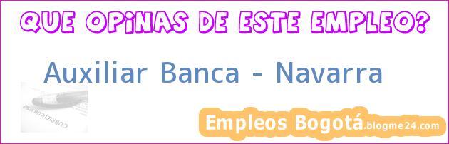 Auxiliar Banca – Navarra