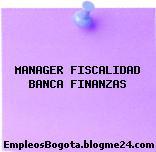 MANAGER FISCALIDAD BANCA FINANZAS