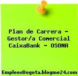 Plan de Carrera – Gestor/a Comercial CaixaBank – OSONA