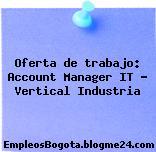 Oferta de trabajo: Account Manager IT – Vertical Industria