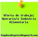 Oferta de trabajo: Operario/a Industria Alimentaria