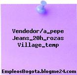 Vendedor/a_pepe Jeans_20h_rozas Village_temp