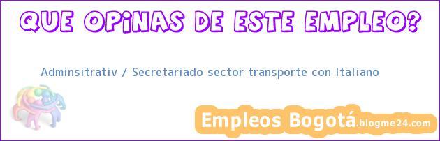 Adminsitrativ / Secretariado sector transporte con Italiano