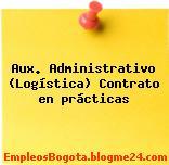 Aux. Administrativo (Logística) Contrato en prácticas