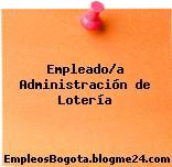 Empleado/a Administración de Lotería