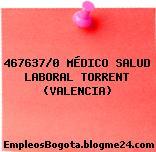467637/0 MÉDICO SALUD LABORAL TORRENT (VALENCIA)