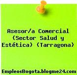 Asesor/a Comercial (Sector Salud y Estética) (Tarragona)