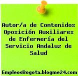 Autor/a de Contenidos Oposición Auxiliares de Enfermería del Servicio Andaluz de Salud