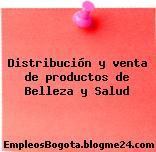 Distribución y venta de productos de Belleza y Salud