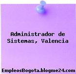 Administrador de Sistemas, Valencia