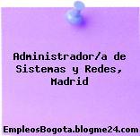 Administrador/a de Sistemas y Redes, Madrid