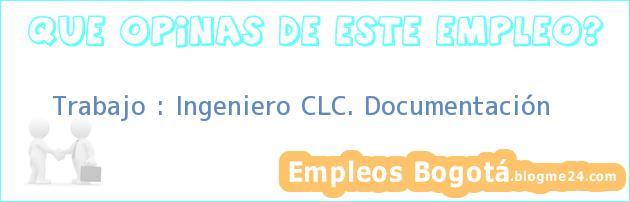 Trabajo : Ingeniero CLC. Documentación