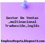 Gestor De Ventas .multinacional Traducción.inglés