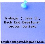 Trabajo : Java Sr. Back End Developer sector turismo