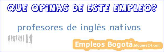 profesores de inglés nativos