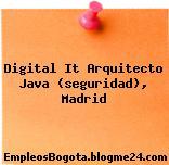 Digital It Arquitecto Java (seguridad), Madrid