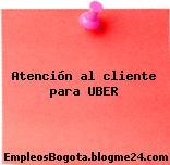 Atención al cliente para UBER