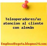 Teleoperadores/as atencion al cliente con alemán
