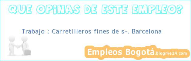 Trabajo : Carretilleros fines de s…. Barcelona