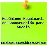Mecánicos Maquinaria de Construcción para Suecia