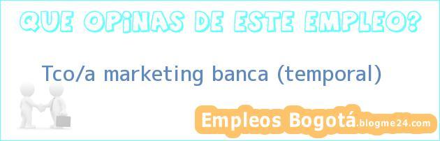 Tco/a marketing banca (temporal)