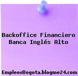 Backoffice Financiero Banca Inglés Alto