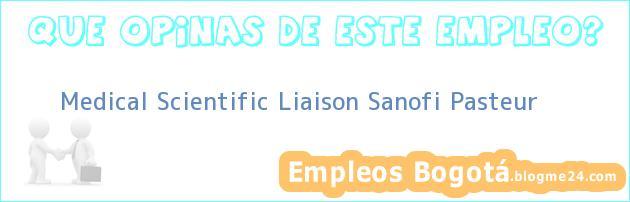 Medical Scientific Liaison Sanofi Pasteur