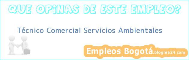 Técnico Comercial Servicios Ambientales