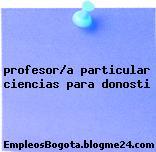 profesor/a particular ciencias para donosti
