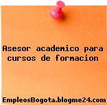 Asesor academico para cursos de formacion
