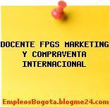 DOCENTE FPGS MARKETING Y COMPRAVENTA INTERNACIONAL