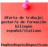 Oferta de trabajo: gestor/a de formación bilingüe español/italiano