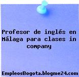Profesor de inglés en Málaga para clases in company