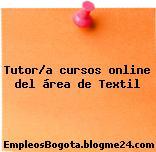 Tutor/a cursos online del área de Textil