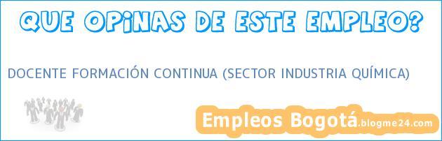 DOCENTE FORMACIÓN CONTINUA (SECTOR INDUSTRIA QUÍMICA)