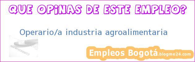 Operario/a Industria Agroalimentaria