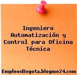 Ingeniero Automatización y Control para Oficina Técnica