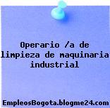 Operario /a de limpieza de maquinaria industrial