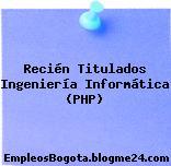 Recién Titulados Ingeniería Informática (PHP)