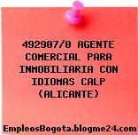 492907/0 AGENTE COMERCIAL PARA INMOBILIARIA CON IDIOMAS CALP (ALICANTE)