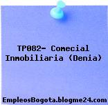 TP082- Comecial Inmobiliaria (Denia)
