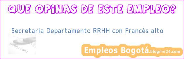 Secretaria Departamento RRHH con Francés alto