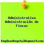 Administrativa Administración de Fincas