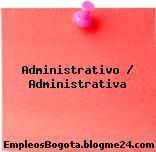 Administrativo / Administrativa