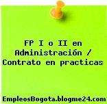 FP I o II en Administración / Contrato en practicas