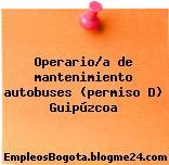 Operario/a de mantenimiento autobuses (permiso D) Guipúzcoa