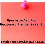 Operario/as Con Nociones Mantenimiento